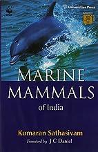 Marine mammals of India by Kumaran…