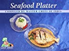 Seafood Platter (Chefs Special) by compiled…