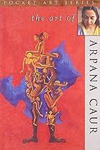 Art of Arpana Caur (Pocket art series) by…