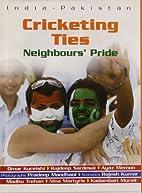 Cricketing Ties: Neighbours Pride by…