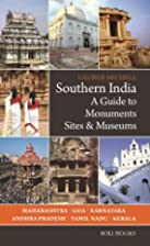 Southern India A Guide to Monuments, Sites,…