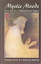 Mystic Moods: Short Stories of Rabindranath…