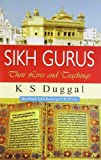 K. S. Duggal: Sikh Gurus: Their Lives and Teachings