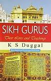 K. S. Duggal: Sikh Gurus: Their Lives and Teachings