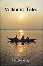 Vedantic Tales by Sister Gargi