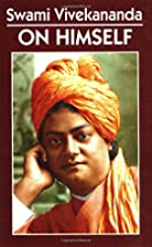 Swami Vivekananda on Himself by Vivekananda