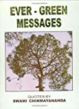 Swami Chinmayananda: Ever-Green Messages