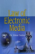 Law of Electronic Media by Dr. Umar Sama