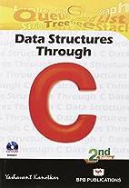 Data Structure Through C by Yashavant P.…