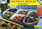Chutneys, Squashes Pickles (Including Oil…