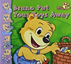 Bruno Put Your Toys Away by Sterling