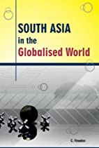 South Asia in the Globalised World by C.…