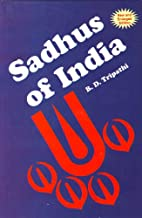 Sadhus of India by B. D. Tripathi