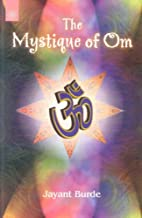The Mystique of Om by Burde; Jayant
