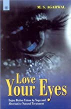 Love Your Eyes: Enjoy Better Vision by Yoga…