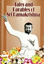 Tales and Parables of Sri Ramakrishna by Sri…