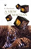 Karanta, Ke. Ullasa: A View from the Machan: How Science Can Save the Fragile Predator