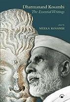 Dharmanand Kosambi: The Essential Writings -…