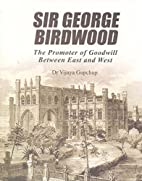 Sir George Birdwood: The Promoter of…