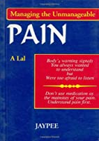 Pain : Managing the Unmanageable ;…