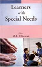 Learners with Special Needs by M.L. Dhawan