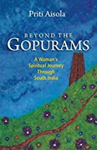 Beyond The Gopurams: A Woman's…