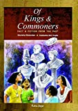 Mukundan, Monisha: Of Kings and Commoners: Fact & Fiction From the Past