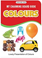 My Charming Board Books - Colours by n/a