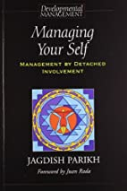 Managing Your Self: Management By Detached…