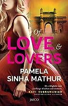Of Love & Lovers by Pamela Mathur