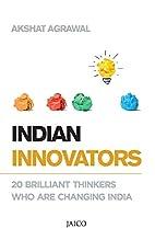 Indian Innovators by Akshat Agrawal