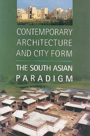 contemporary-architecture-and-city-form-the-south-asian-paradigm