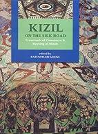 Kizil on the Silk Road: Crossroads of…