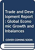 United Nations: Conference on Trade and Development: Trade and Development Report 2000: Global Economic Growth and Inbalances