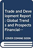 United Nations: Conference on Trade and Development: Trade and Development Report 2001: Global Trends and Prospects Financial Architecture