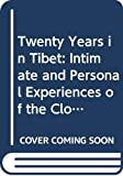 MacDonald, David: Twenty Years in Tibet: Intimate and Personal Experiences of the Closed Land Among All Classes of Its People from the Highest to the Lowest