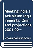 Vivek Srivastava: Meeting India's petroleum requirements: Demand projections, 2001-02 and 2006-07