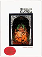 The Riddle of Ganesha by RANKORATH…