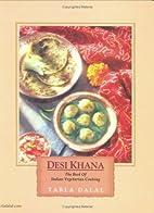 Desi Khana the Best of Indian Vegetarian by…