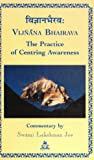 Lakshman: Vijnanabhairava: Vijnana Bhairava  the Practice of Centring Awareness