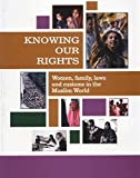 Women Living Under Muslim Laws: Knowing Our Rights: Women, Family, Laws and Customs in the Muslim World