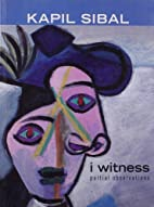 I Witness : Partial Observations by Kapil…