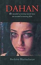 Dahan (The Burning) by Suchitra Bhattacharya