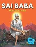 Sunita Pant Bansal: Sai Baba (The Divine Fakir)