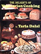 The Delights of Vegetarian Cooking by Tarla…