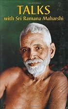 Talks with Sri Ramana Maharshi by Sri…