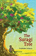 The Suragi Tree by Prabhaker Acharya