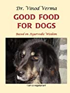 Good Food for Dogs: Based on Ayurvedic…