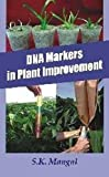 Mangal, S. K.: DNA Markers in Plant Improvement