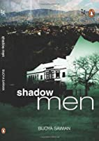 Shadow men by Bijoya Sawian